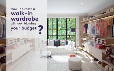 How To Create a walk-in wardrobe without blowing your budget?